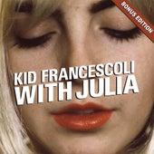 With Julia (Bonus Edition) de Kid Francescoli