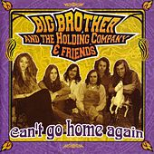 Can't Go Home Again de Big Brother & The Holding Company