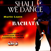 Bachata - Shall We Dance by Martin Lopez