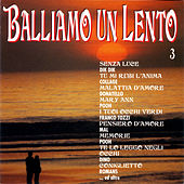 Balliamo Un Lento 3 von Various Artists
