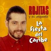 La Fiesta Del Caribe. Carribean Party According To Rojitas. by Rojitas y su orquesta