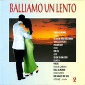 Balliamo Un Lento 2 by Various Artists
