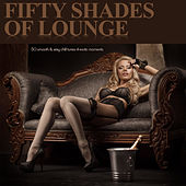 Fifty Shades of Lounge - 50 Smooth & Sexy Chill Tunes 4 Erotic Moments von Various Artists