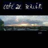 Cafe de Berlin, Vol. 3 by Various Artists
