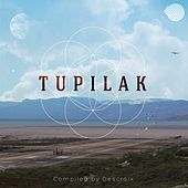 Tupilak (Compiled by: Descroix) by Various Artists