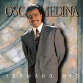 Hermano Mio de Oscar Medina