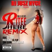 Ritee Here (feat. E-40, Mac Duna, Lil' Flip, San Quinn & Matt Blaque) von DJ Jusz Nyce