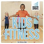 Music for Sports: Kids Fitness by The Gym All-Stars