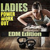 Ladies Power Workout - EDM Edition von Various Artists