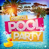 Private Pool Party by Various Artists