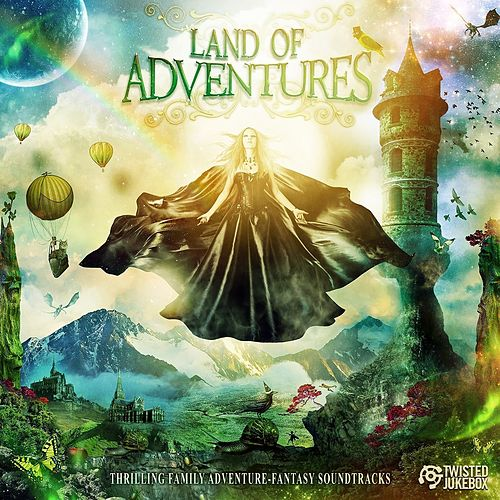Land of Adventures by Twisted Jukebox