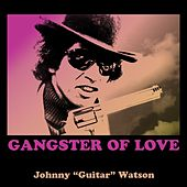 Gangster of Love von Johnny 'Guitar' Watson