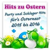 Hits zu Ostern - Party und Schlager Hits für's Osternest 2015 bis 2016 de Various Artists