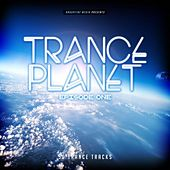 Trance Planet - Episode One by Various Artists