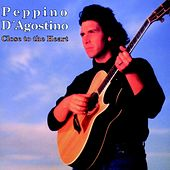 Close to the Heart by Peppino D'Agostino