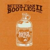 Better Than Bootleg, Vol. 2 by Adam Ezra