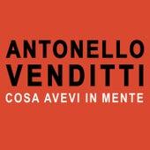 Cosa avevi in mente di Antonello Venditti