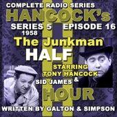 Hancock's Half Hour Radio. Series 5, Episode 16: The Junkman by Tony Hancock
