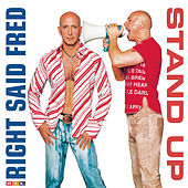 Stand Up by Right Said Fred
