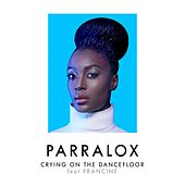 Crying on the Dancefloor by Parralox