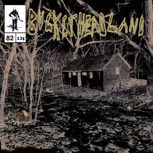 Calamity Cabin by Buckethead