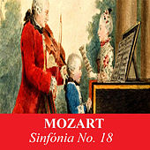 Mozart - Sinfónia No. 18 by Various Artists