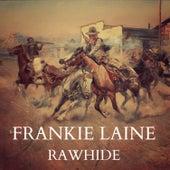 Rawhide von Frankie Laine