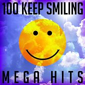 100 Keep Smiling Mega Hits by Various Artists