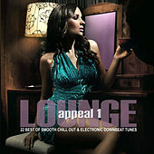 Lounge Appeal, Vol. 1 - 22 Best of Smooth Chill Out and Electronic Downbeat Tracks by Various Artists