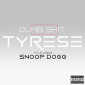 Dumb Shit by Tyrese