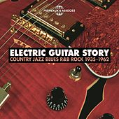 Electric Guitar Story 1935-1962 (Country Jazz R&B Rock) de Various Artists