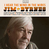 I Hear The Wind In The Wires by Jim Byrnes