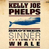 Brother Sinner & The Whale de Kelly Joe Phelps