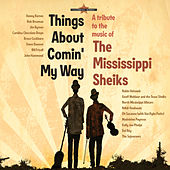 Mississippi Sheiks Tribute Project-Things About Comin' My Way von Various Artists