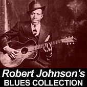 Robert Johnson's Blues Collection by Robert Johnson