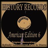 History Records - American Edition 6 (Original Recordings Digitally Remastered 2012 in Stereo) by Various Artists