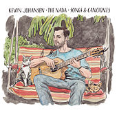 Kevin Johansen + The Nada: Songs & Canciones by Kevin Johansen