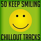 50 Keep Smiling Chillout Tracks von Various Artists