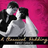 A Classical Wedding: First Dance by Various Artists