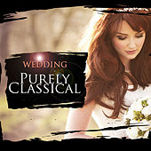 Purely Classical: Wedding by Various Artists