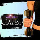 Purely Classical: Workout by Various Artists