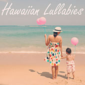 Hawaiian Lullabies by Various Artists