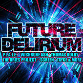 Future Delirium von Various Artists