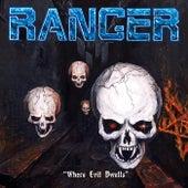 Where Evil Dwells by Ranger