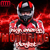 High Energy Motoring Playlist by Various Artists