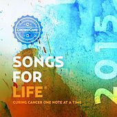 Songs for Life 2015 by Various Artists