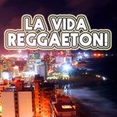 La Vida Reggaeton! de Various Artists
