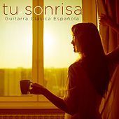 Tu Sonrisa - Guitarra Clásica Española von Various Artists