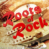 Roots of Rock - Early Rock and Roll and Rockabilly Hits! de Various Artists