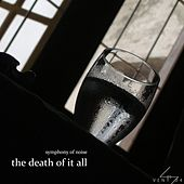 The Death of it All by Symphony of Noise